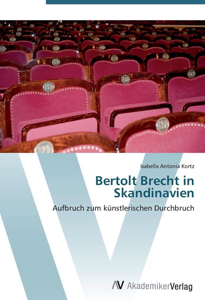 Bertolt Brecht in Skandinavien als Buch von Isa...