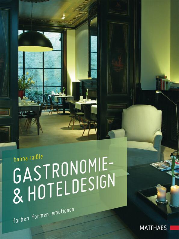 Gastronomie- & Hoteldesign als Buch von Hanna R...