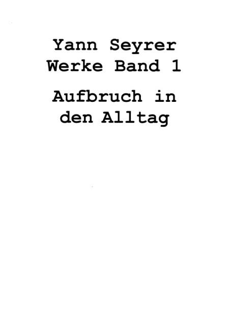 Werke Band 1, Aufbruch in den Alltag als Buch v...