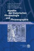 Aspekte der historischen Phraseologie und Phraseographie