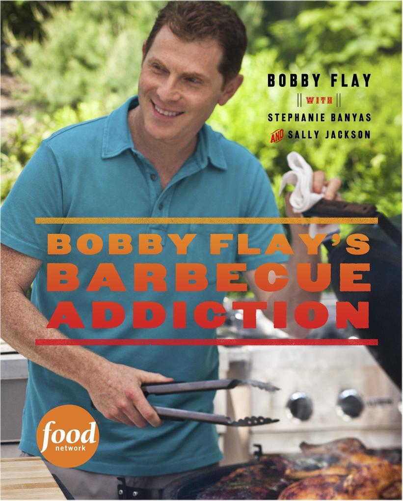 Bobby Flay´s Barbecue Addiction als Buch von Bo...