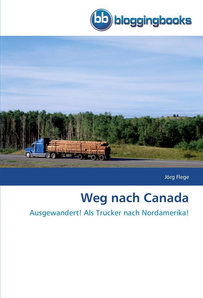 Weg nach Canada als Buch von Jörg Flege
