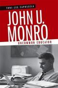 John U. Monro: Uncommon Educator