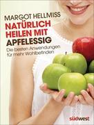 Natürlich heilen mit Apfelessig