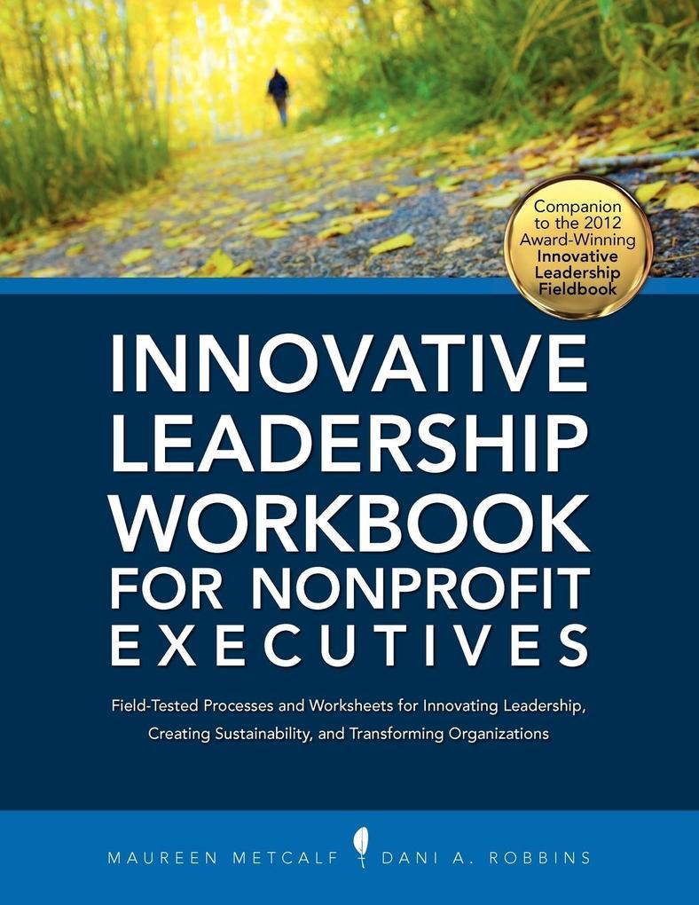 Innovative Leadership Workbook for Nonprofit Ex...