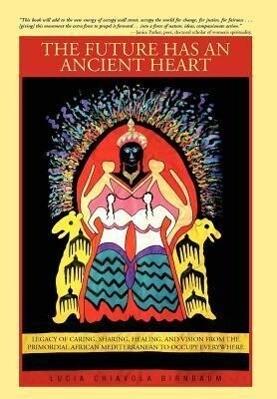The Future Has an Ancient Heart als Buch von Lu...