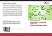 Naturaleza, ecología y ambiente