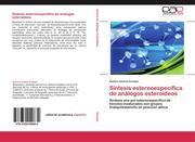 Síntesis estereoespecífica de análogos esteroideos