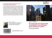 El concepto de desarrollo económico con enfoque para América Latina