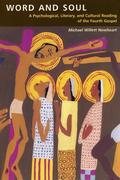 Word and Soul: A Psychological, Literary, and Cultural Reading of the Fourth Gospel