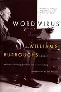 Word Virus the William S. Burroughs Reader the William S. Burroughs Reader