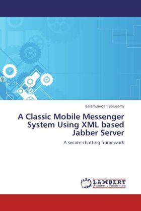 A Classic Mobile Messenger System Using XML bas...