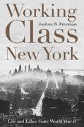 Working-Class New York: Life and Labor Since World War II