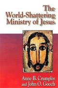 Jesus Collection - The World-Shattering Ministry of Jesus