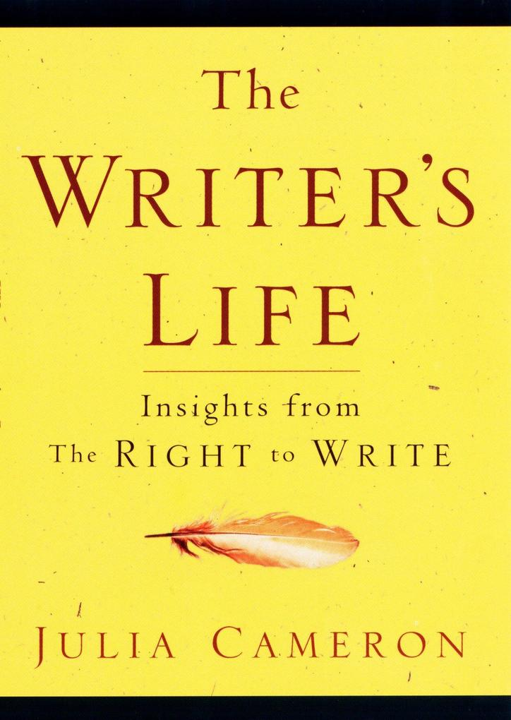 The Writer's Life: Insights from the Right to Write als Taschenbuch