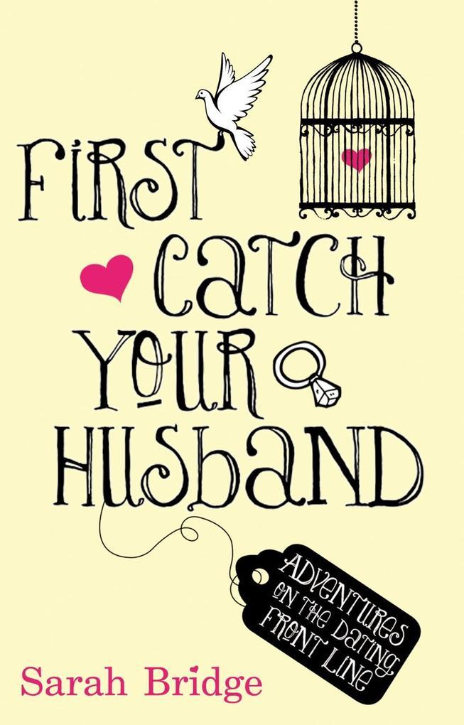 First Catch Your Husband als eBook Download von...