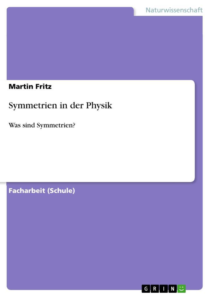 Symmetrien in der Physik als Buch von Martin Fritz