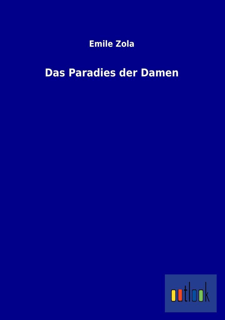 Das Paradies der Damen als Buch von Emile Zola