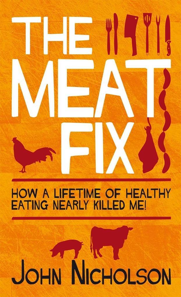 The Meat Fix als eBook Download von John Nicholson
