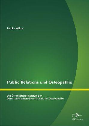 Public Relations und Osteopathie: Die Öffentlic...