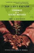 You Can't Eat GNP: Economics as If Ecology Mattered