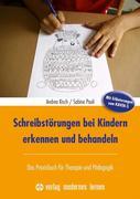 Schreibstörungen bei Kindern erkennen und behandeln mit Erläuterungen zum RAVEK-S