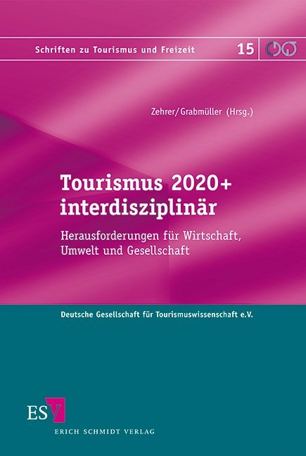 Tourismus 2020+ interdisziplinär als Buch von