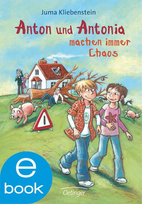 Anton und Antonia machen immer Chaos als eBook
