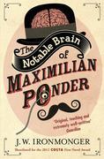 The Notable Brain of Maximilian Ponder