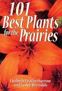 101 Best Plants for the Prairies