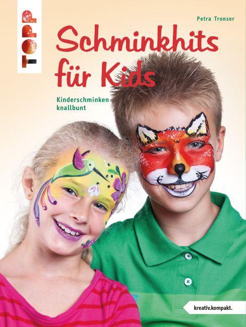 Schminkhits für Kids als Buch von Petra Tronser