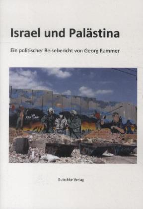 Israel und Palästina als Buch von Georg Rammer