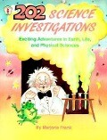 202 Science Investigations: Exciting Adventures in Earth, Life, and Physical Sciences