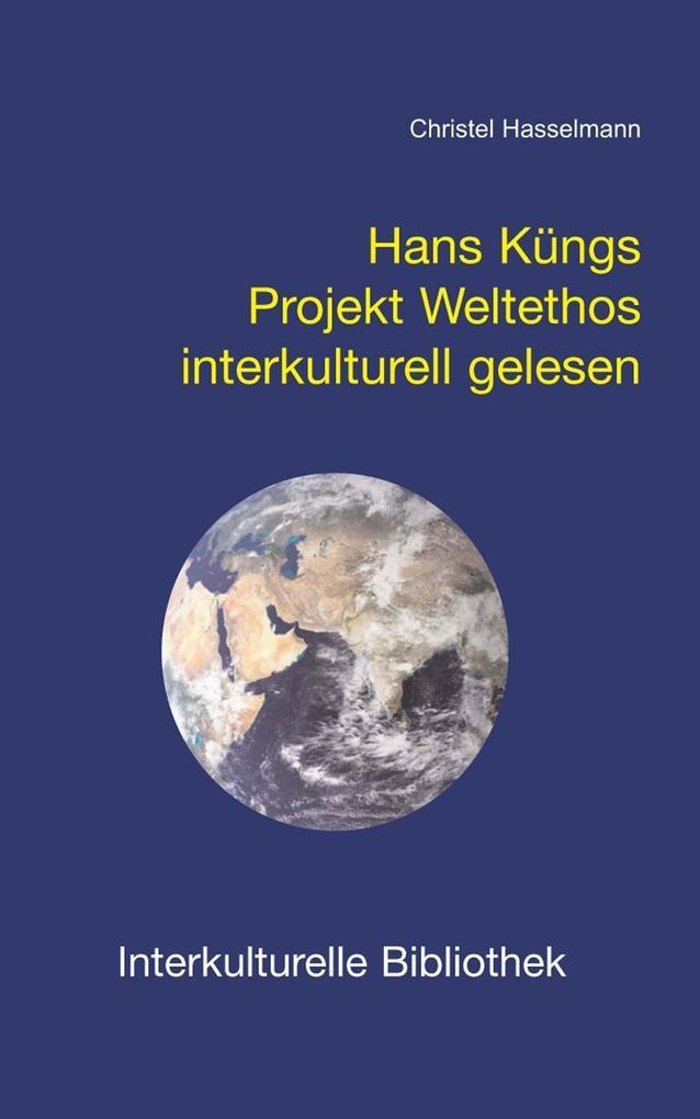 Hans Küngs Projekt Weltethos interkulturell gel...