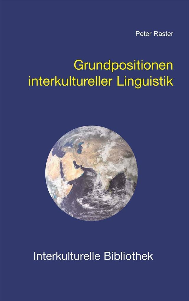 Grundpositionen interkultureller Linguistik als...