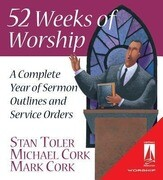 52 Weeks of Worship: A Complete Year of Sermon Outlines & Service Orders