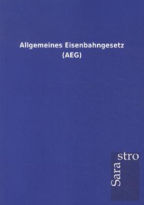Allgemeines Eisenbahngesetz (AEG) als Buch von