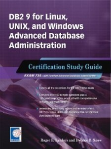 DB2 9 for Linux, UNIX, and Windows Advanced Dat...