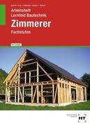 Lernfeld Bautechnik: Fachstufen Zimmerer Arbeitsheft