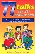 77 Talks for 21st Century Kids