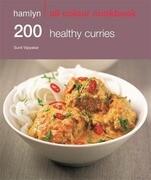 200 Healthy Curries: Hamlyn All Colour Cookbook