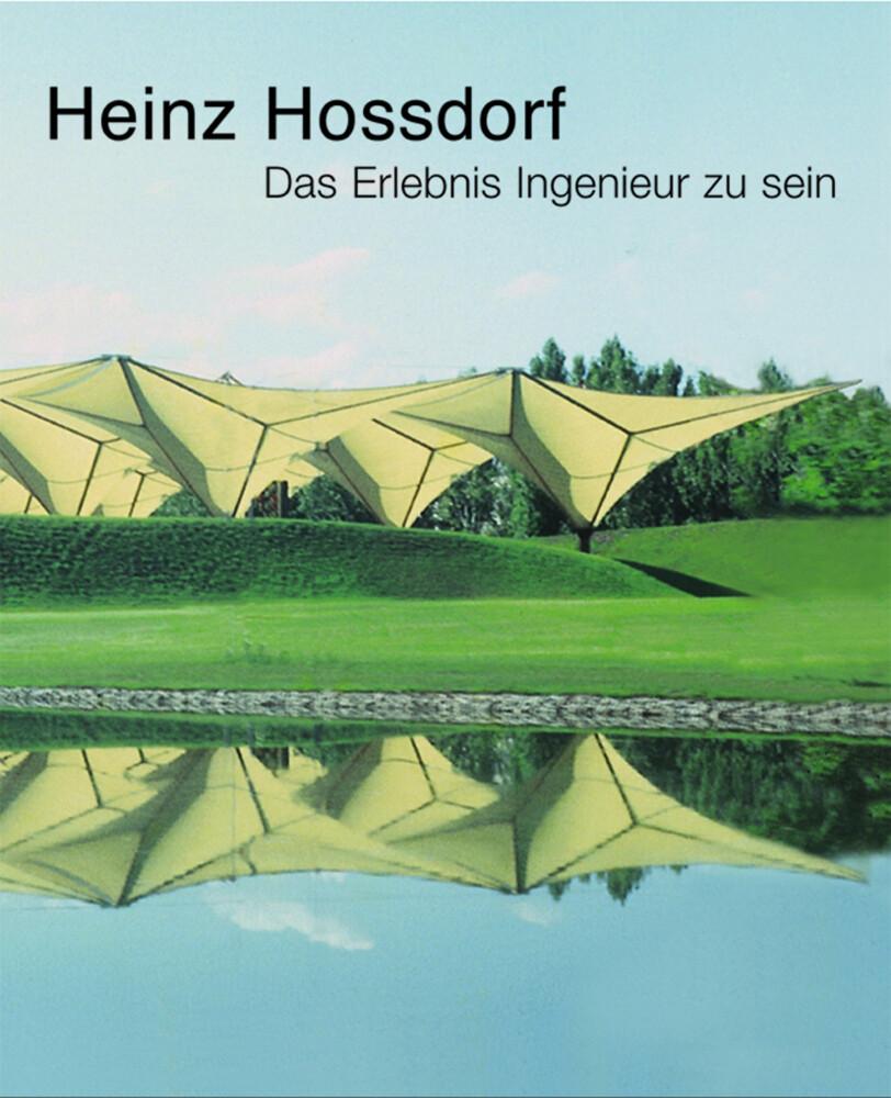 Heinz Hossdorf - Das Erlebnis Ingenieur zu sein...