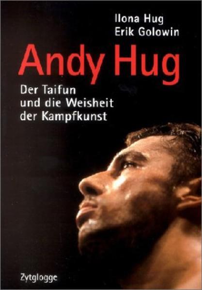Andy Hug. Der ´ Taifun´ als Buch von Ilona Hug,...