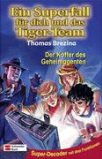Ein Superfall für dich und das Tiger-Team 09. Der Koffer des Geheimagenten