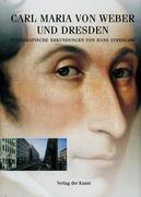 Carl Maria von Weber und Dresden