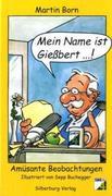 Mein Name ist Gießbert