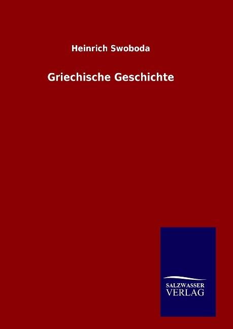 Griechische Geschichte als Buch von Heinrich Sw...