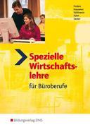 Spezielle Wirtschaftslehre für Büroberufe. Lehr- und Fachbuch