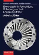Elektrotechnik. Fachbildung Schaltungstechnik. Energieelektronik. Arbeitsblätter