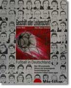 Geschäft oder Leidenschaft. Fußball in Deutschland